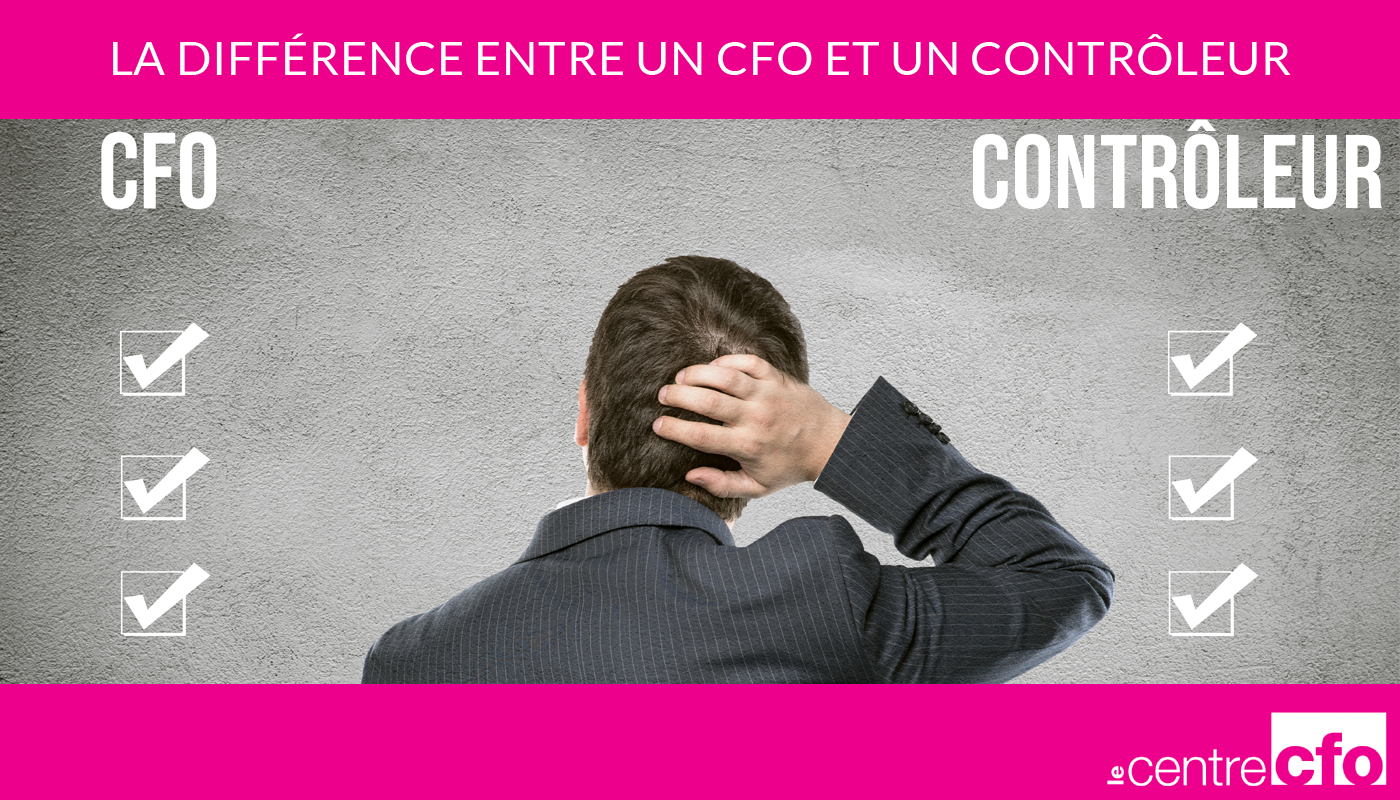 Difference entre un CFO et controleur | Le Centre CFO